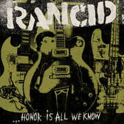 Honor Is All We Know , Rancid