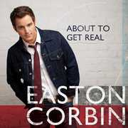 About to Get Real , Easton Corbin
