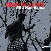 Wild Man Dance , Charles Lloyd
