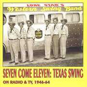 Seven Come Eleven: Texas Swing on Radio & TV 1946 (CD) at Sears.com