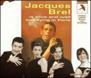JACQUES BREL IS ALIVE & WELL & LIVING IN PARIS [Used]