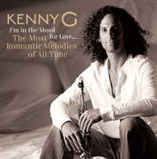 I'm In The Mood For Love: Most Romantic Melodies , Kenny G