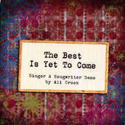 Best Is Yet to Come (CD) at Sears.com