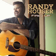 Fired Up , Randy Houser