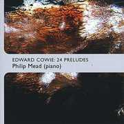 Edward Cowie: 24 Preludes (CD) at Sears.com