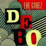 Ere Gobez , Debo Band