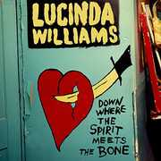 Down Where the Spirit Meets the Bone , Lucinda Williams