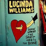 Down Where the Spirit Meets the Bone , Lucinda Williams