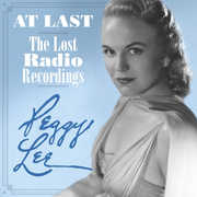 At Last: The Lost Radio Recordings , Peggy Lee