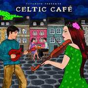 Celtic Cafe , Putumayo Presents