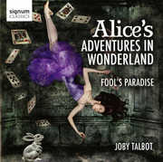 Joby Talbot: Alice's Adventures in Wonderland; Fool's Paradise (CD) at Kmart.com