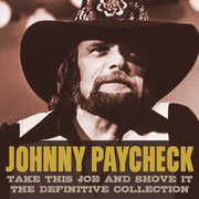 Take This Job & Shove It: Definitive Collection , Johnny Paycheck