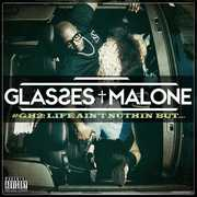 Glass House 2: Life Ain't Nuthin But , Glasses Malone