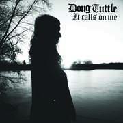 It Calls on Me , Doug Tuttle