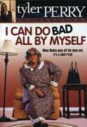 Tyler Perry Collection: I Can Do Bad All By Myself , Tyler Perry