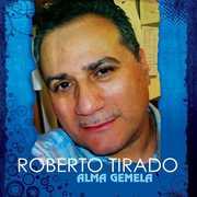 Alma Gemela , Roberto Tirado
