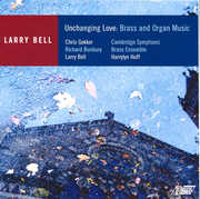 Unchanging Love: Brass and Organ Music by Larry Bell (CD) at Kmart.com