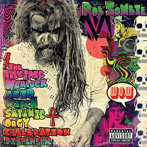 The Electric Warlock Acid Witch Satanic Orgy Celebration Dispenser , Rob Zombie