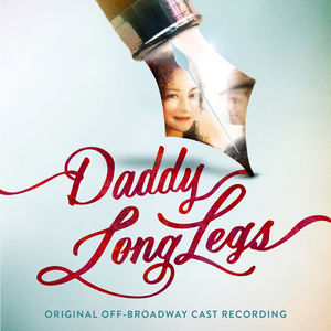 Daddy Long Legs , Original Broadway Cast Recording