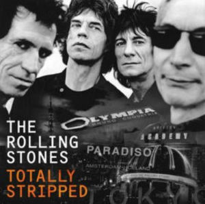 Totally Stripped , The Rolling Stones