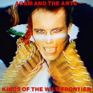 Kings of the Wild Frontier , Adam & Ants