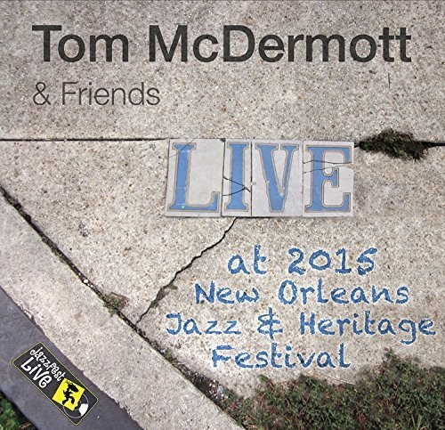 Jazzfest 2015 - Tom & Friends Mcdermott (2015, CD NEW)