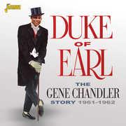 Gene Chandler Story: Duke of Earl 1961-1962 [Import] , Gene Chandler