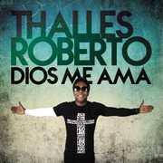 Dios Mi Ama , Thalles Roberto