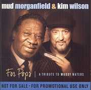 For Pops-Tribute to Muddy Waters , Kim Wilson