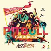 We Are One (Ole Ola) [The Official 2014 , Pitbull