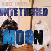 Untethered Moon , Built to Spill