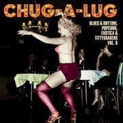 Chug-A-Lug: Blues & Rhythm Popcorn Exotic 8 , Various Artists