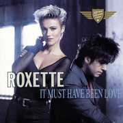 It Must Have Been Love-25th Anniversary [Import] , Roxette