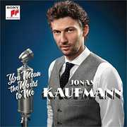You Mean the World to Me , Jonas Kaufmann
