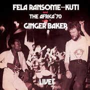 Fela Live with Ginger Baker , Fela Kuti