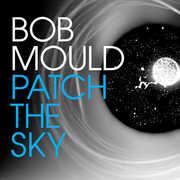 Patch the Sky , Bob Mould