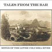 Tales from the Bar: Songs of the Lower Columbia Ri (CD) at Sears.com
