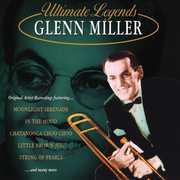 Ultimate Legends , Glenn Miller