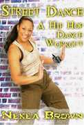 Nekea Brown: Street Dance with Nekea Brown - Hip Hop Dance Workout (DVD) at Sears.com