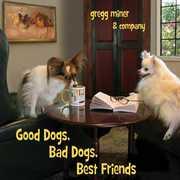 Gregg Miner & Company: Good Dogs, Bad Dogs, Best Friends (CD) at Sears.com