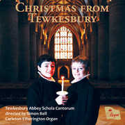 Christmas from Tewkesbury , Tewkesbury Abbey Schola Cantorum