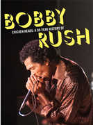 Chicken Heads: A 50 Year History of Bobby Rush , Bobby Rush