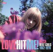 Love Hit Me! Decca Beat Girls 1962-1970 [Import] , Various Artists