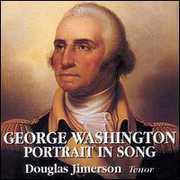 George Washington Portrait in Song , Douglas Jimerson