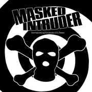 Incriminating Evidence: 2011 Demos , Masked Intruder
