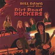 Bill Dawg & the Dirt Road Rockers (CD) at Kmart.com