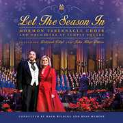 Let the Season in , Mormon Tabernacle Choir