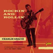 Rockin' & Rollin' 1951-62 [Import] , Charlie Gracie