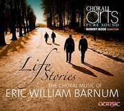 Life Stories-Choral Music of Eric Barnum
