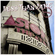 Live From Astoria , Less than Jake
